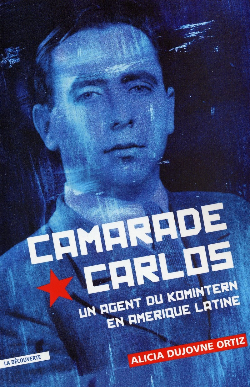 Camarade Carlos - Alicia DUJOVNE ORTIZ