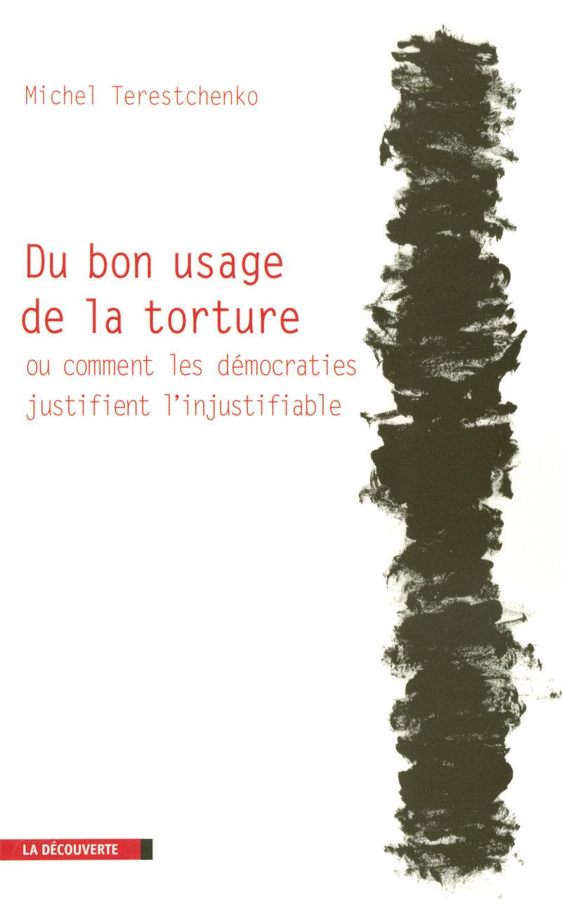 Du bon usage de la torture - Michel TERESTCHENKO