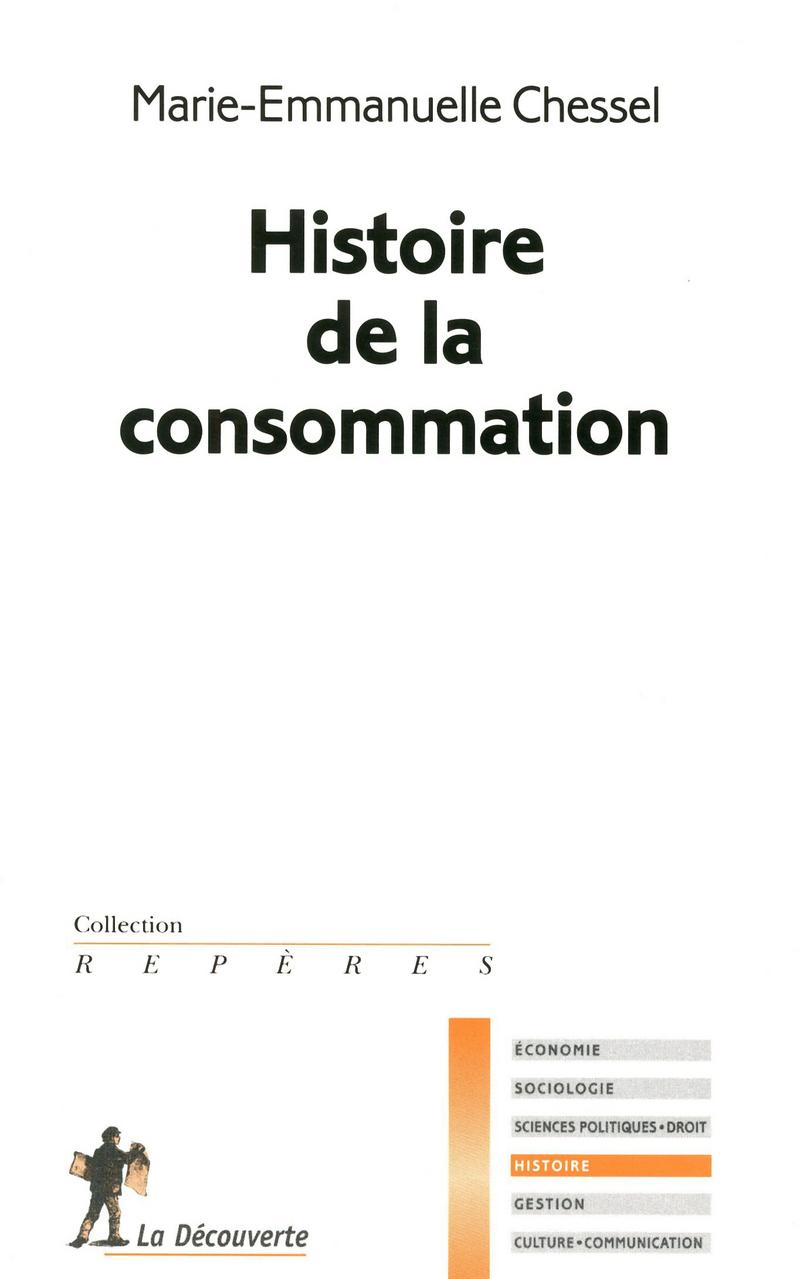 Histoire de la consommation - Marie-Emmanuelle CHESSEL