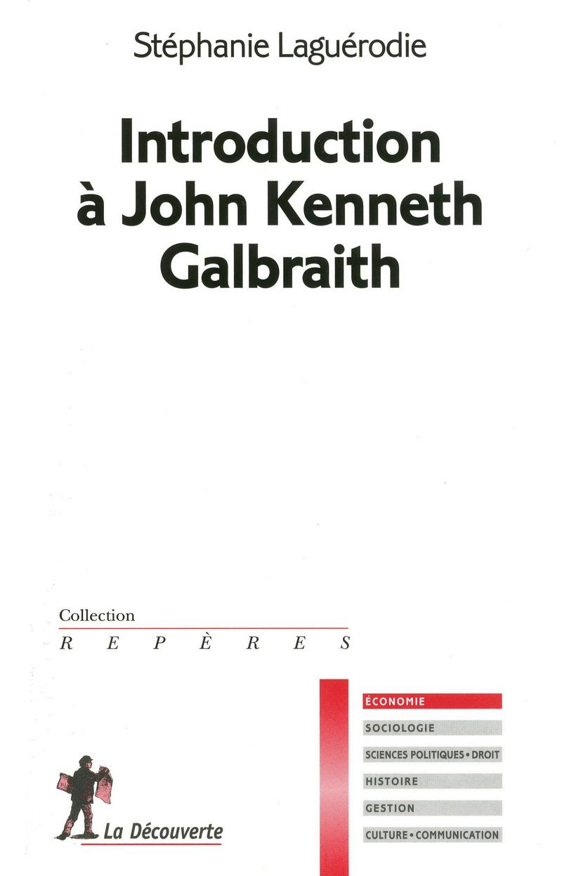 Introduction à John Kenneth Galbraith - Stéphanie LAGUÉRODIE