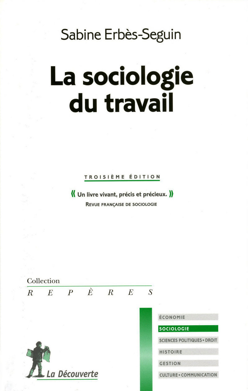 La sociologie du travail - Sabine ERBÈS-SEGUIN