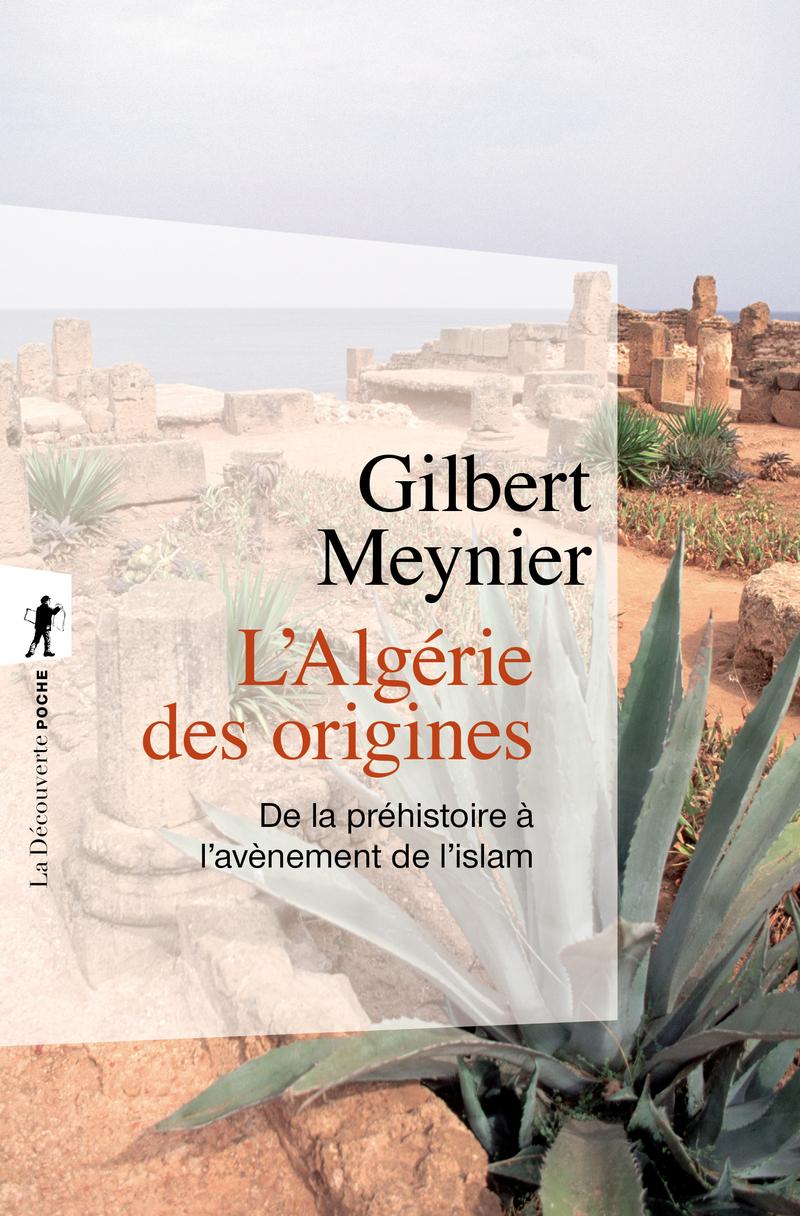 L'Algérie des origines - Gilbert MEYNIER