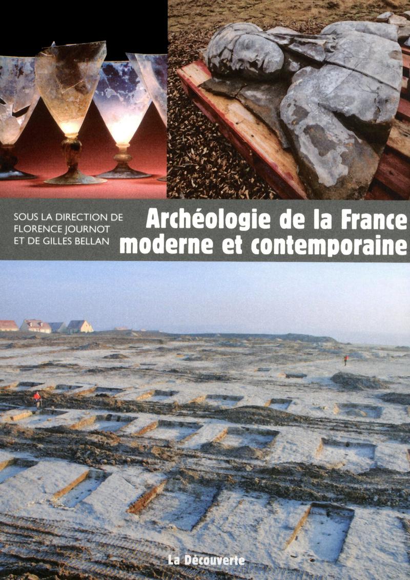 Archéologie de la France moderne et contemporaine - Gilles BELLAN, Florence JOURNOT