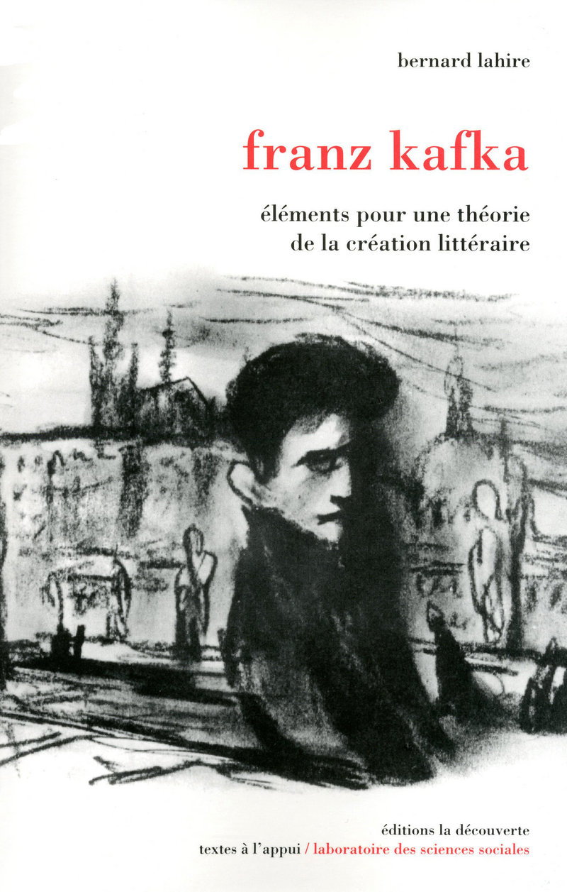 Franz Kafka - Bernard LAHIRE