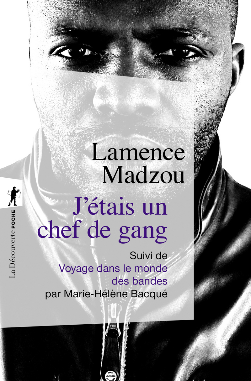 J'étais un chef de gang - Marie-Hélène BACQUÉ, Lamence MADZOU