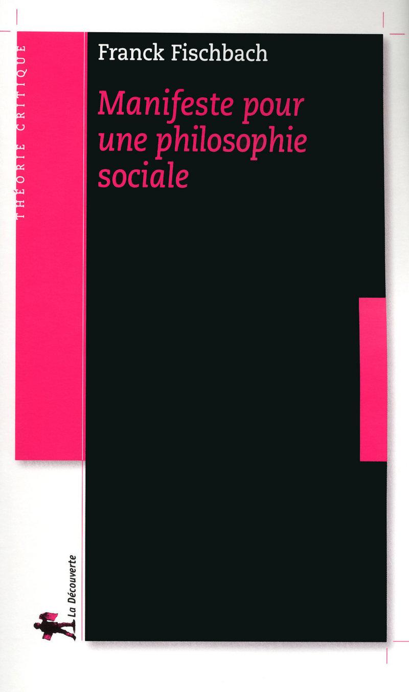 Manifeste pour une philosophie sociale - Franck FISCHBACH