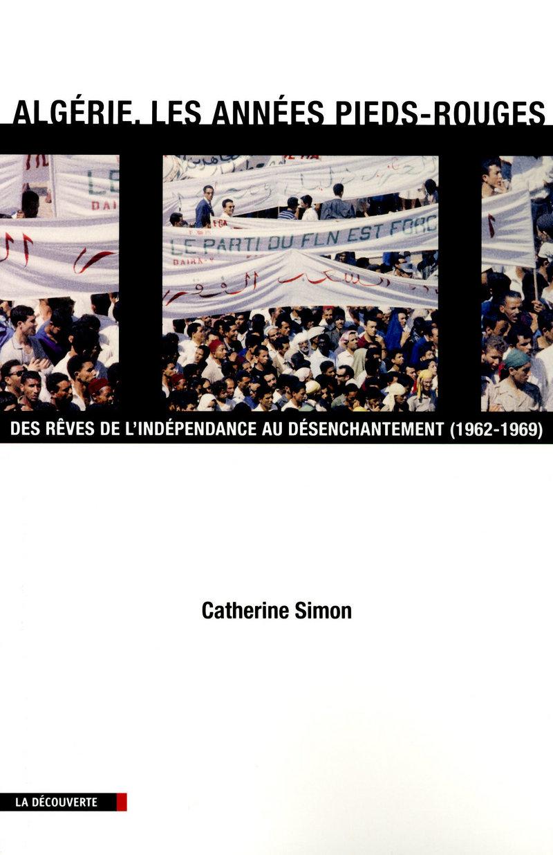 Algérie, les années pieds-rouges - Catherine SIMON