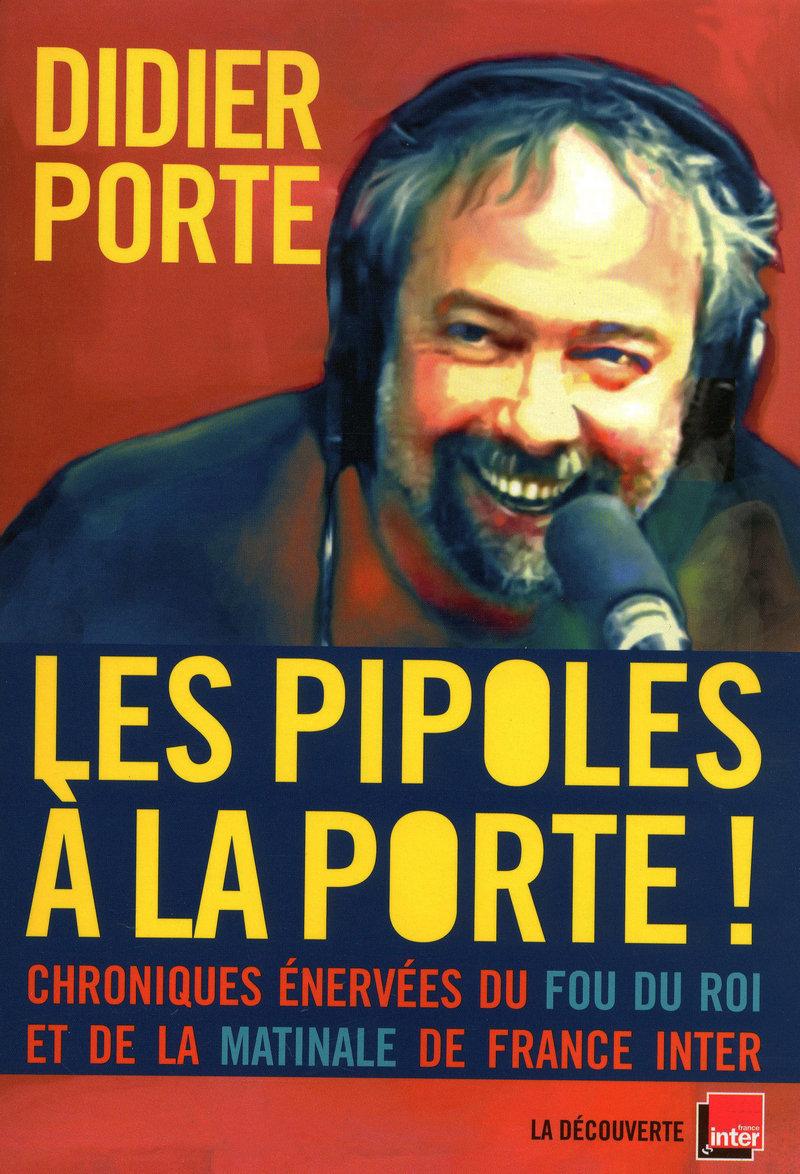 Les pipoles à la Porte ! - Didier PORTE