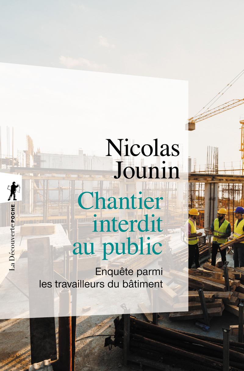 Chantier interdit au public - Nicolas JOUNIN