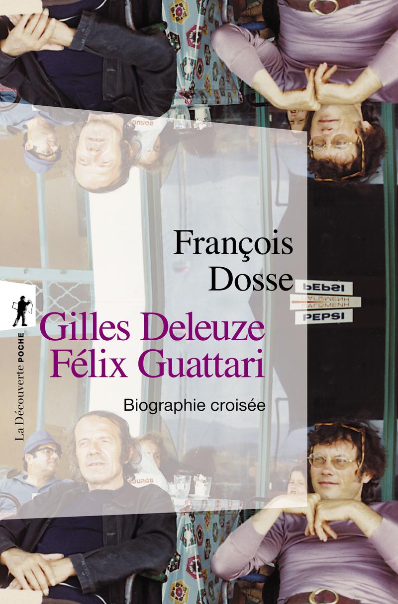 Gilles Deleuze, Félix Guattari - François DOSSE