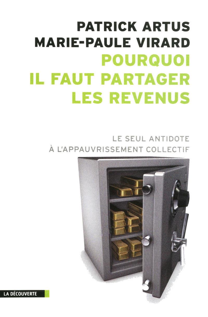 Pourquoi il faut partager les revenus - Marie-Paule VIRARD, Patrick ARTUS