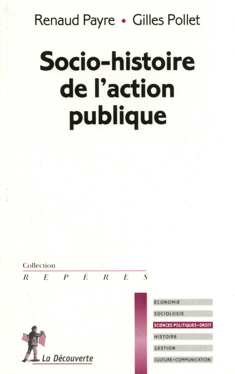 Socio-histoire de l'action publique - Renaud PAYRE, Renaud PAYRE, Gilles POLLET, Gilles POLLET