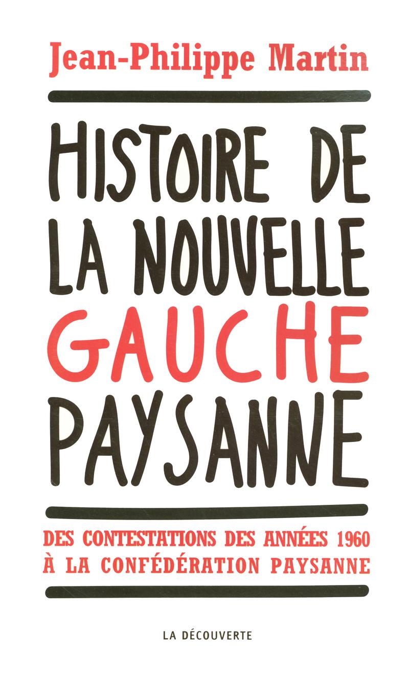 Histoire de la nouvelle gauche paysanne - Jean-Philippe MARTIN