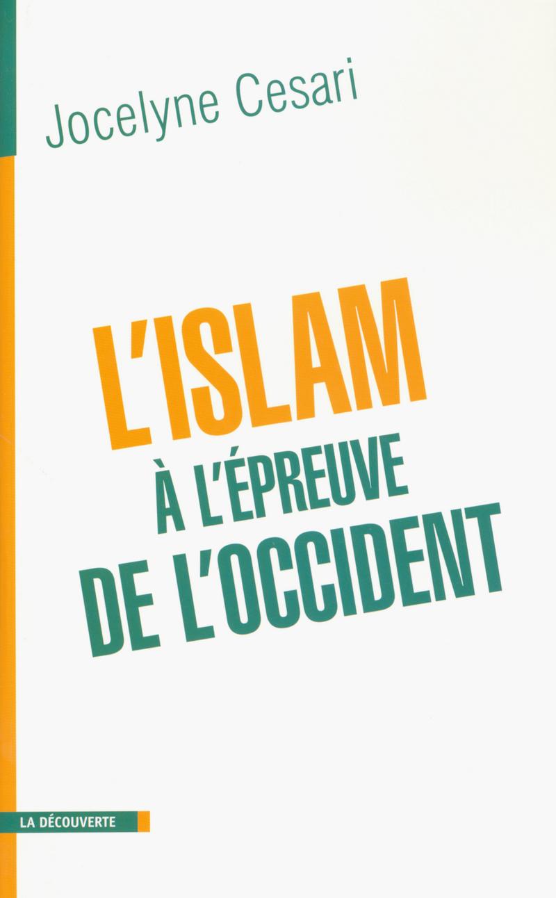 L'islam à l'épreuve de l'Occident - Jocelyne CESARI