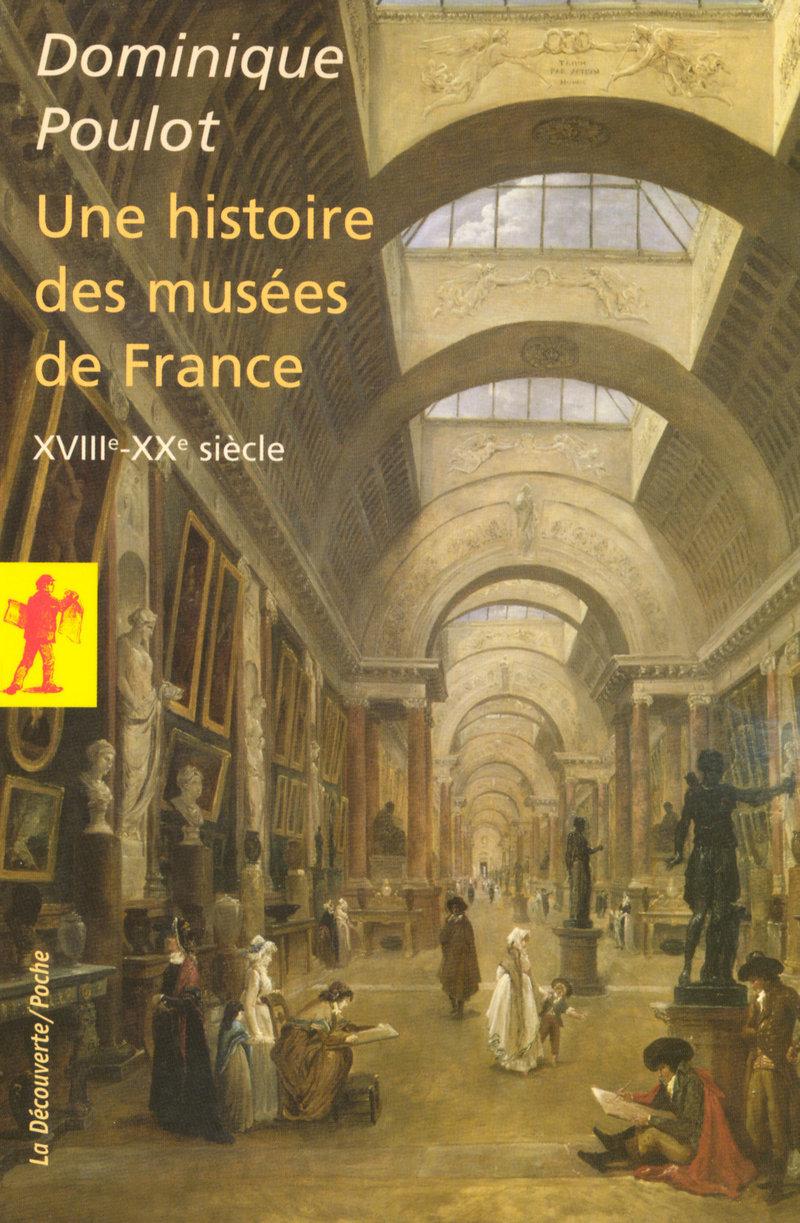 Une histoire des musées de France - Dominique POULOT