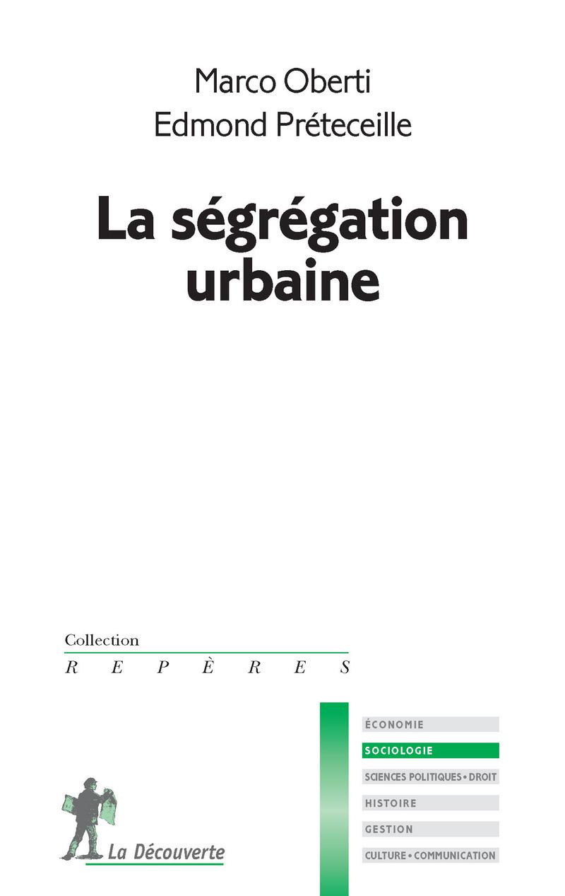 Publication : Marco Oberti et Edmond Préteceille «La ségrégation urbaine», La Découverte, coll. Repères, 2015