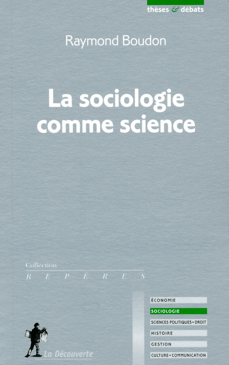 La sociologie comme science - Raymond BOUDON