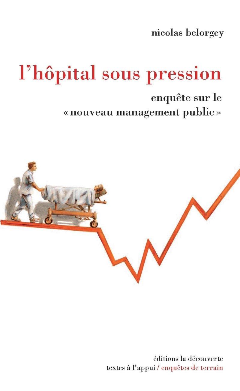 L'hôpital sous pression - Nicolas BELORGEY