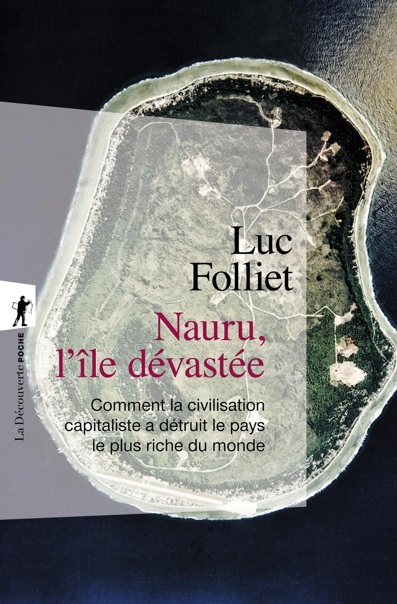 Nauru, l'île dévastée - Luc FOLLIET
