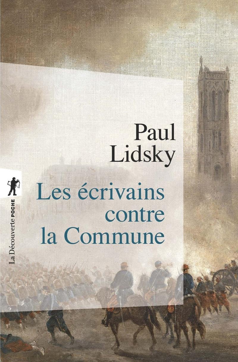 Les écrivains contre la Commune - Paul LIDSKY