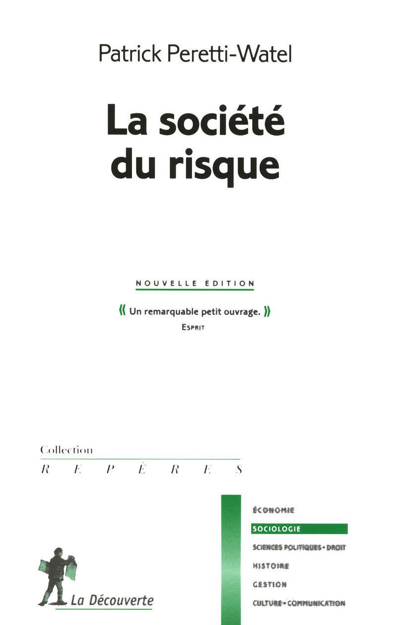La société du risque - Patrick PERETTI-WATEL