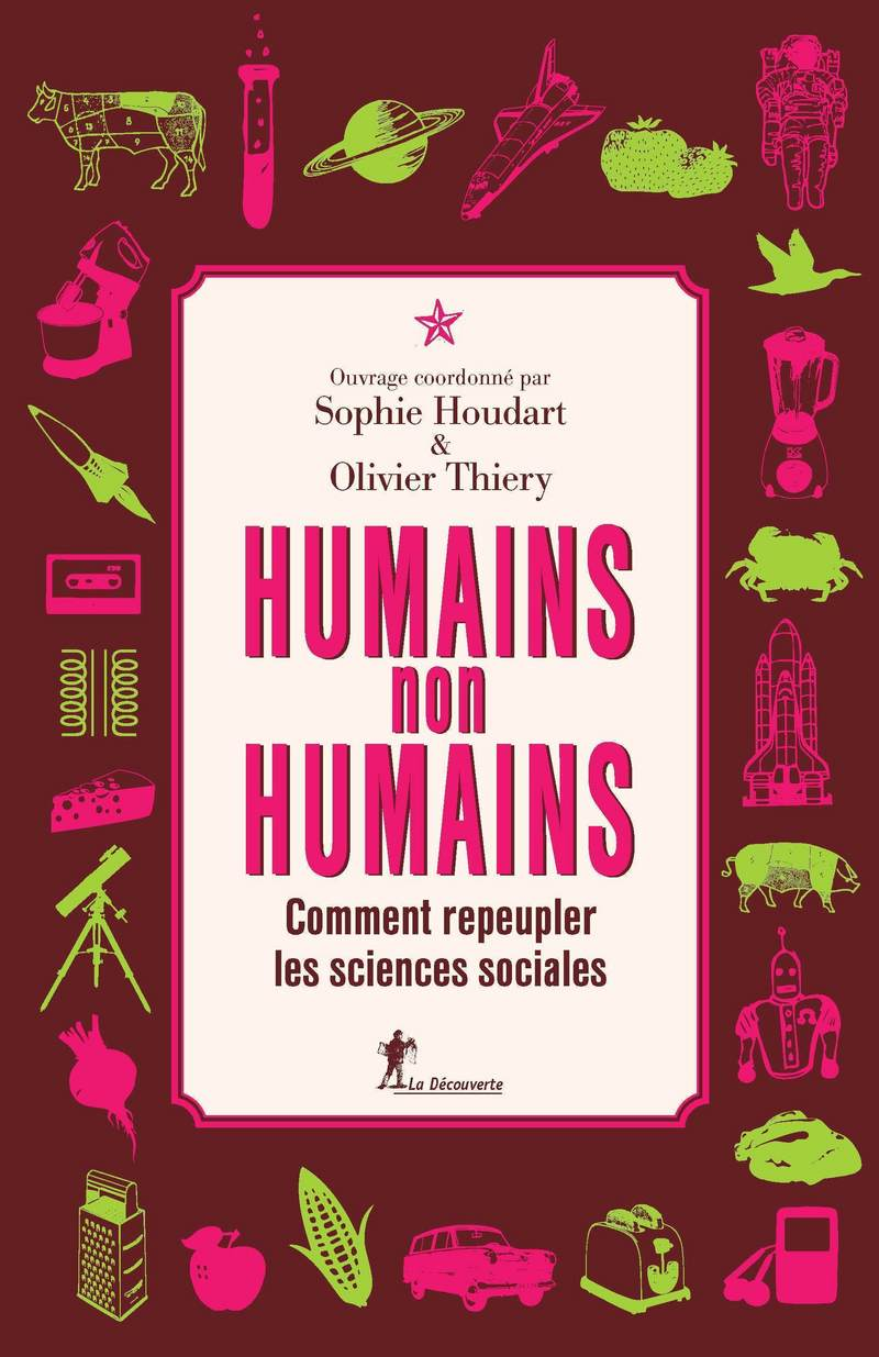 Humains, non-humains - Sophie HOUDART, Olivier THIERY