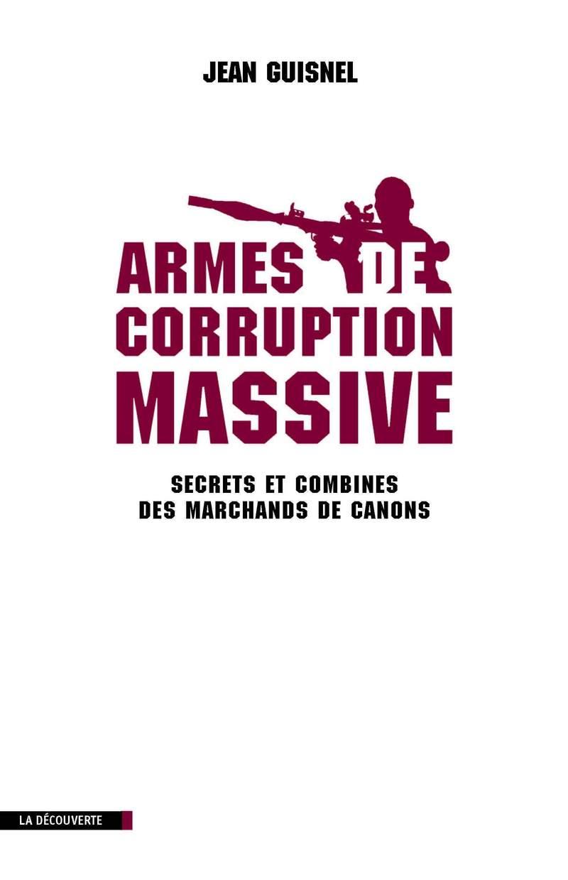 Armes de corruption massive - Jean GUISNEL