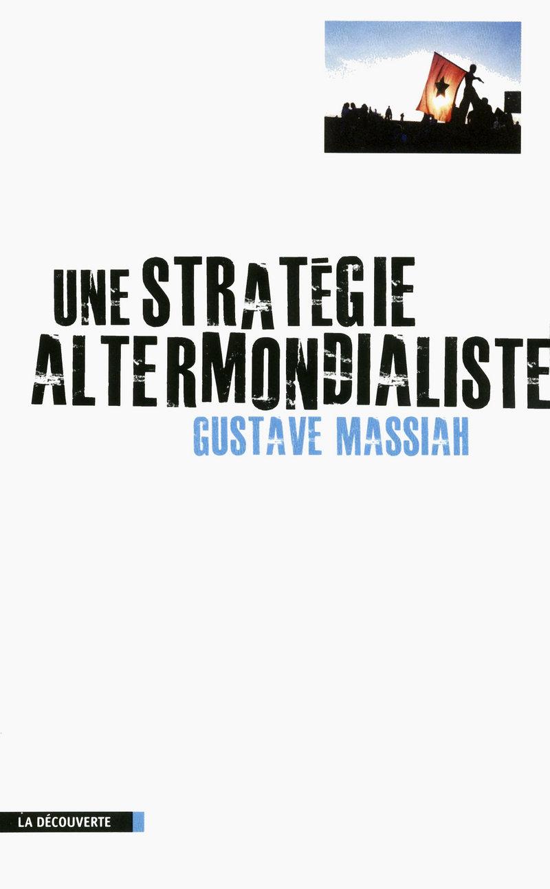 Une stratégie altermondialiste - Gustave MASSIAH