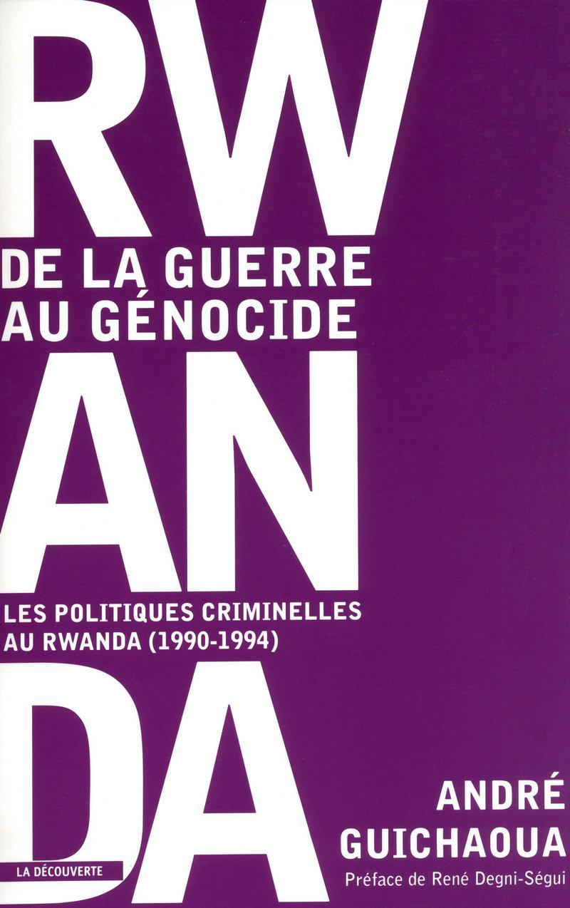 Rwanda : de la guerre au génocide - André GUICHAOUA