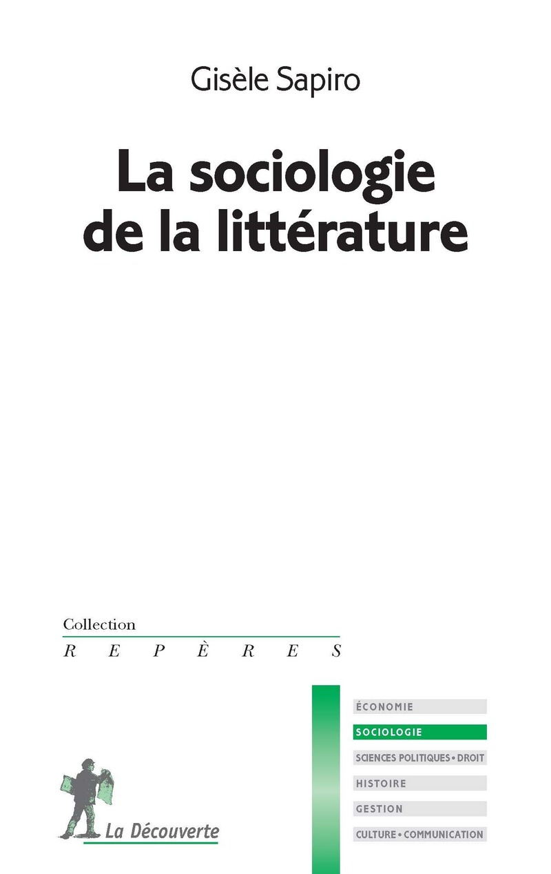 La sociologie de la littérature - Gisèle SAPIRO