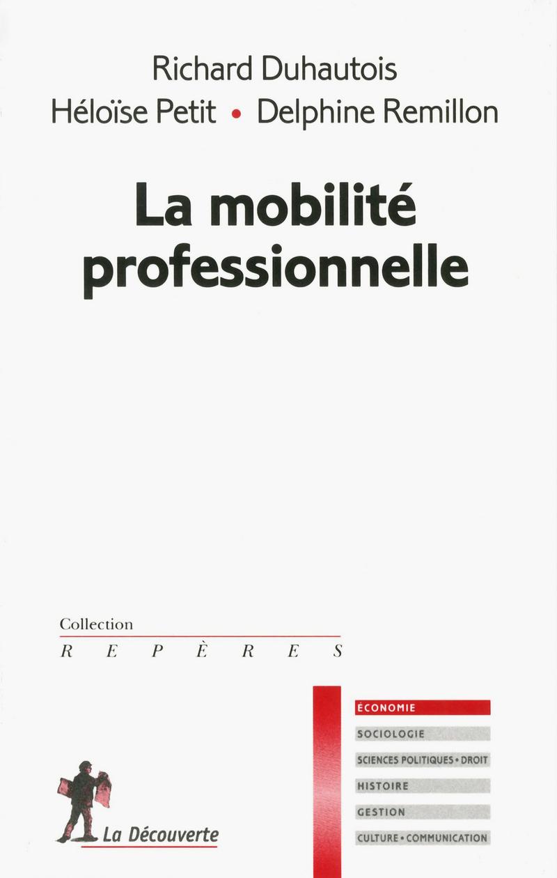 La mobilité professionnelle - Richard DUHAUTOIS, Héloïse PETIT, Delphine REMILLON