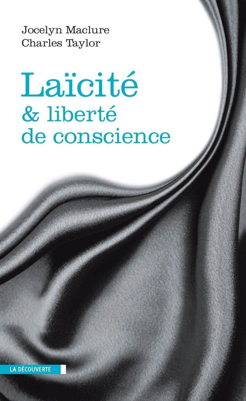 Laïcité et liberté de conscience - Jocelyn MACLURE, Charles TAYLOR
