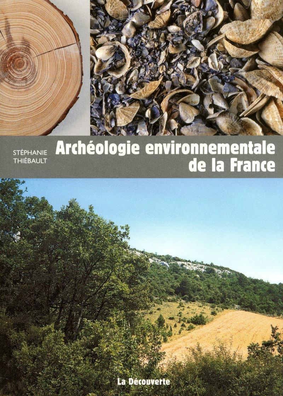 Archéologie environnementale de la France - Stéphanie THIÉBAULT