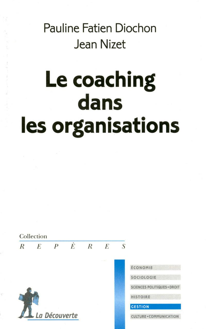 Le coaching dans les organisations - Pauline FATIEN DIOCHON, Jean NIZET