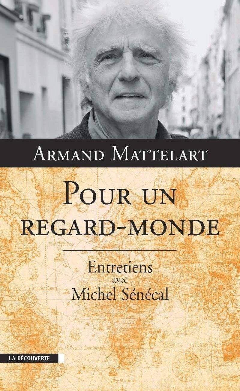 Pour un regard-monde - Armand MATTELART