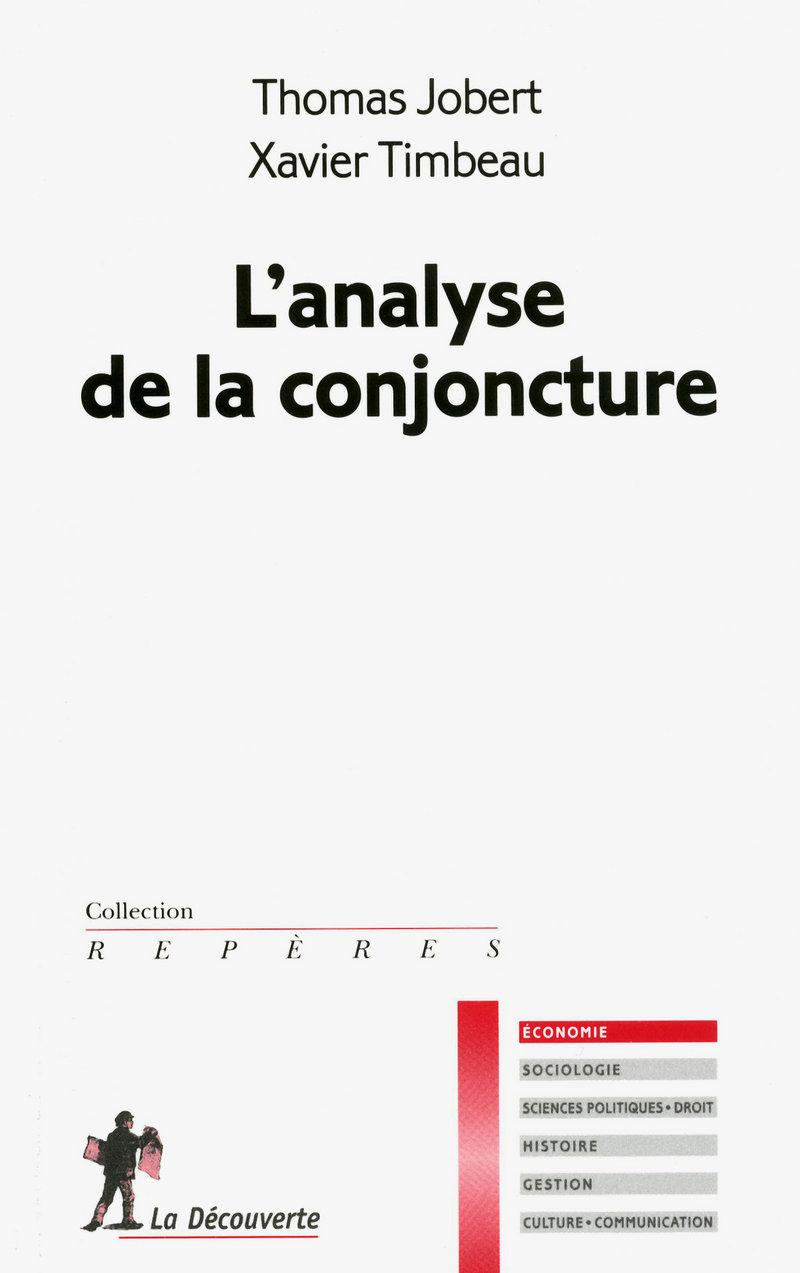 L'analyse de la conjoncture - Xavier TIMBEAU, Thomas JOBERT