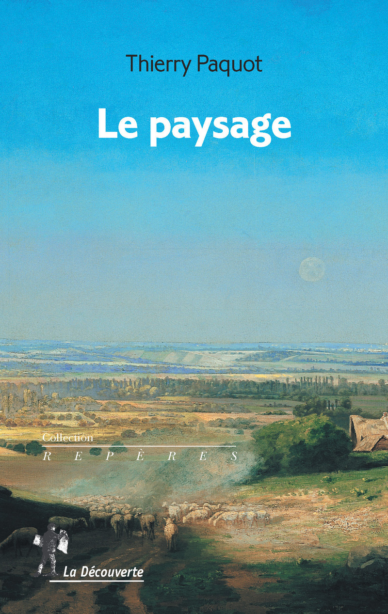 Le paysage - Thierry PAQUOT