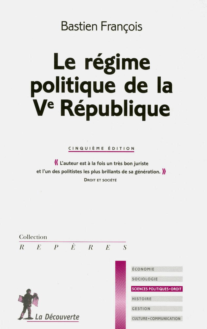 Le régime politique de la Ve République - Bastien FRANÇOIS