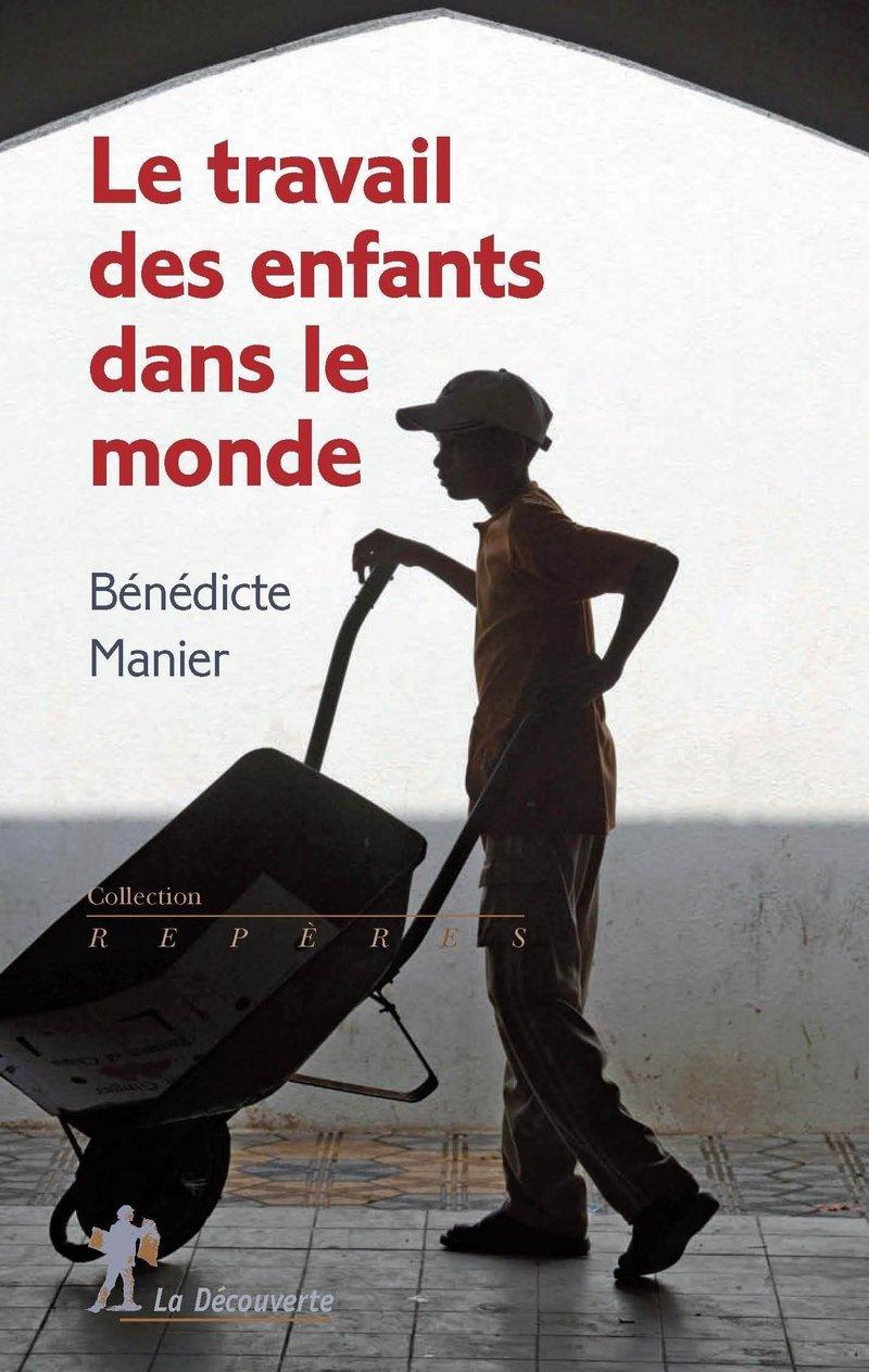Le travail des enfants dans le monde - Bénédicte MANIER