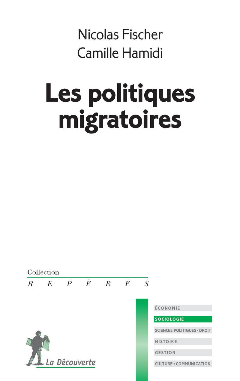 Les politiques migratoires - Nicolas FISCHER, Camille HAMIDI