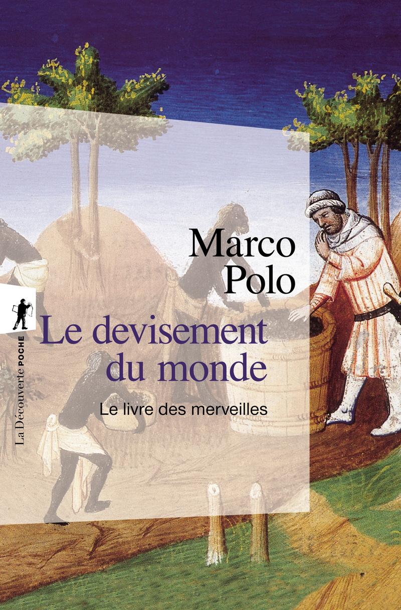 Le devisement du monde - Marco POLO - Éditions La Découverte
