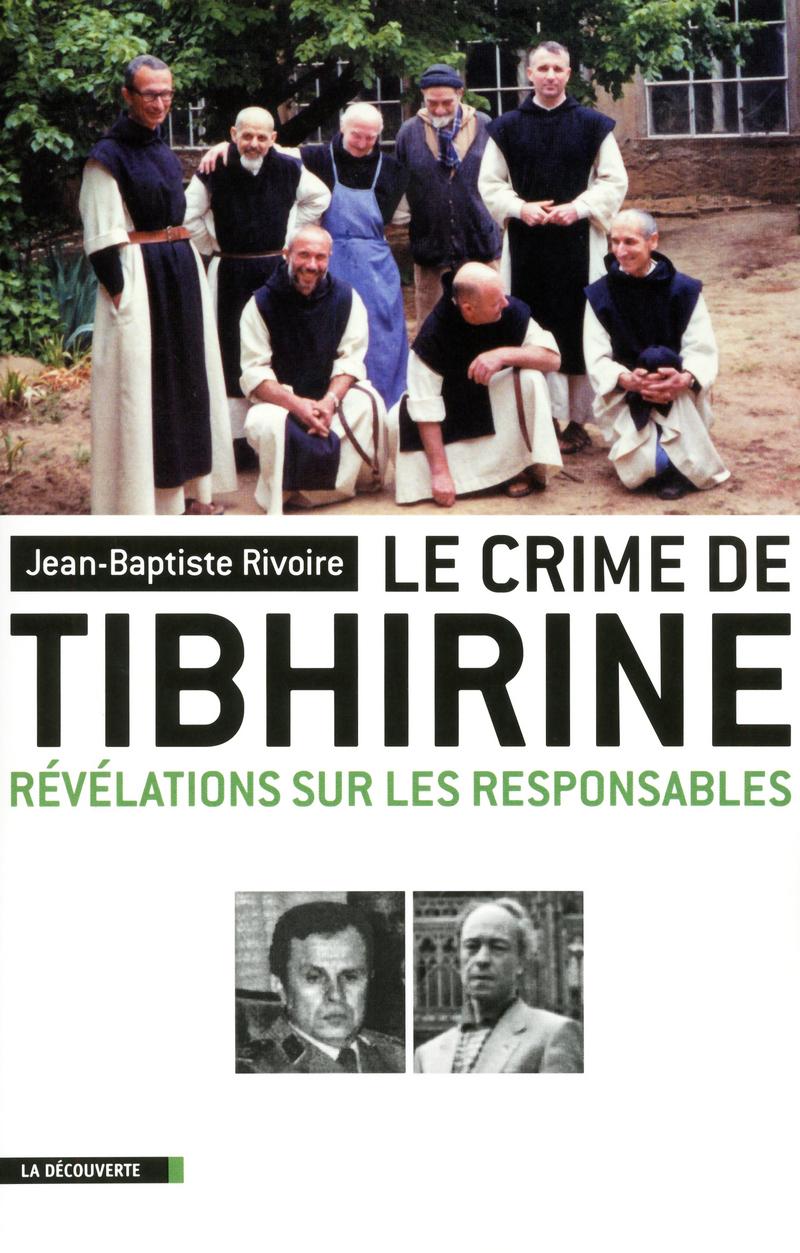 Le crime de Tibhirine - Jean-Baptiste RIVOIRE