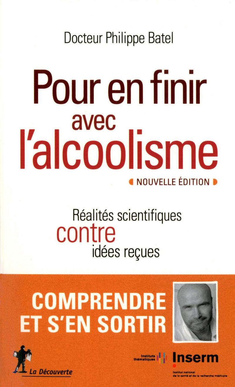 Pour en finir avec l'alcoolisme - Philippe BATEL