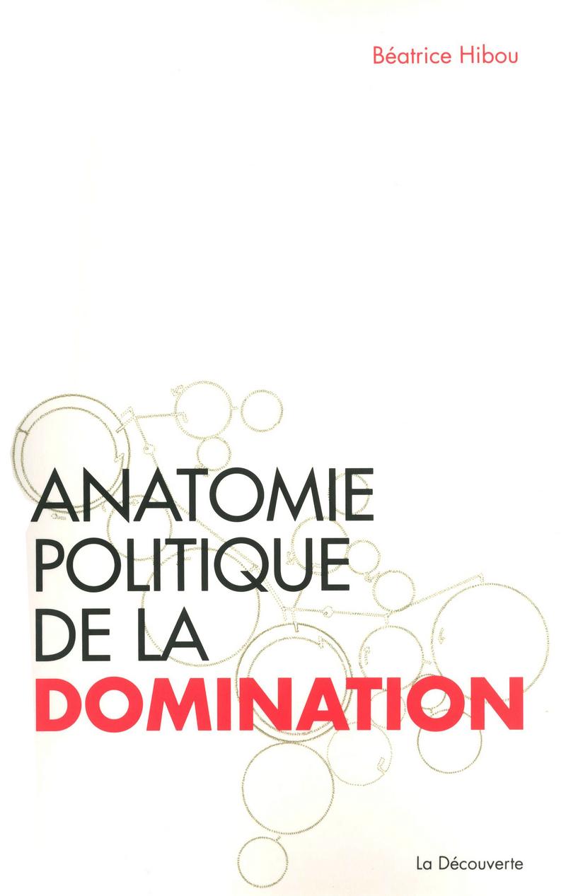 Anatomie politique de la domination - Béatrice HIBOU