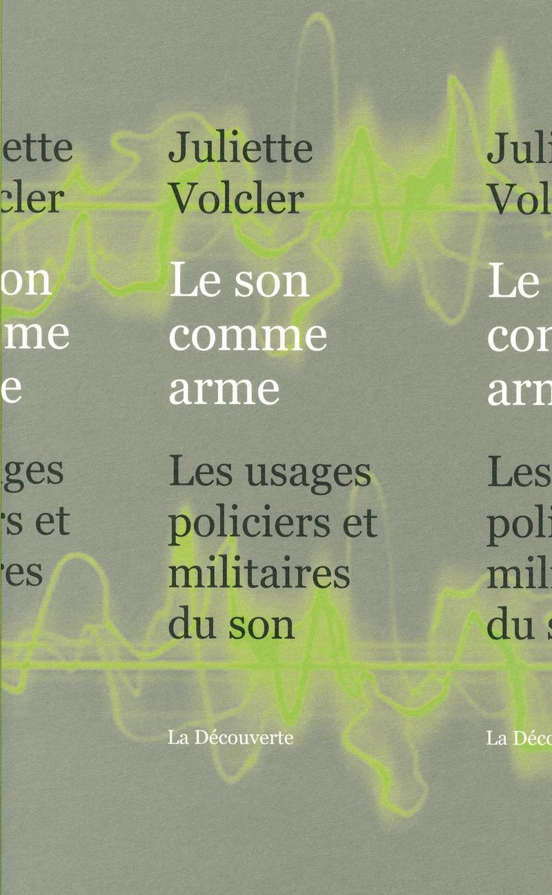 Le son comme arme - Juliette VOLCLER