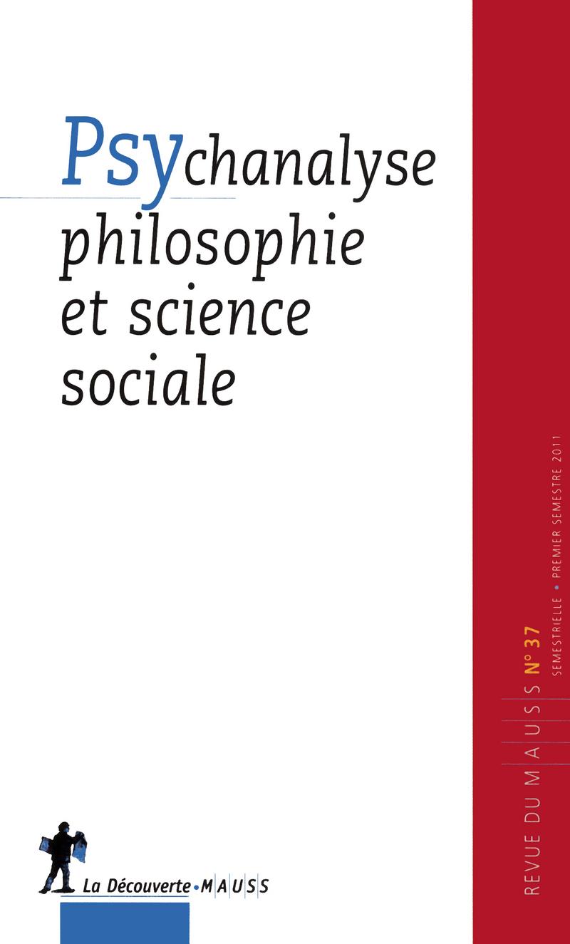 Psychanalyse, philosophie et science sociale -  REVUE DU M.A.U.S.S.