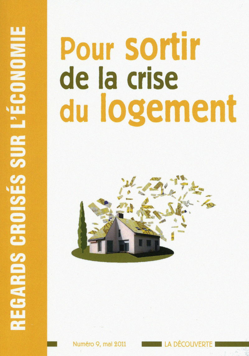 Pour sortir de la crise du logement -  REVUE REGARDS CROISÉS SUR L'ÉCONOMIE