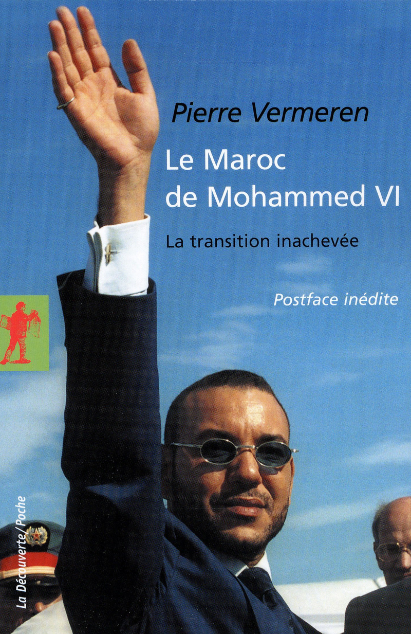 Le Maroc de Mohammed VI  - Pierre VERMEREN