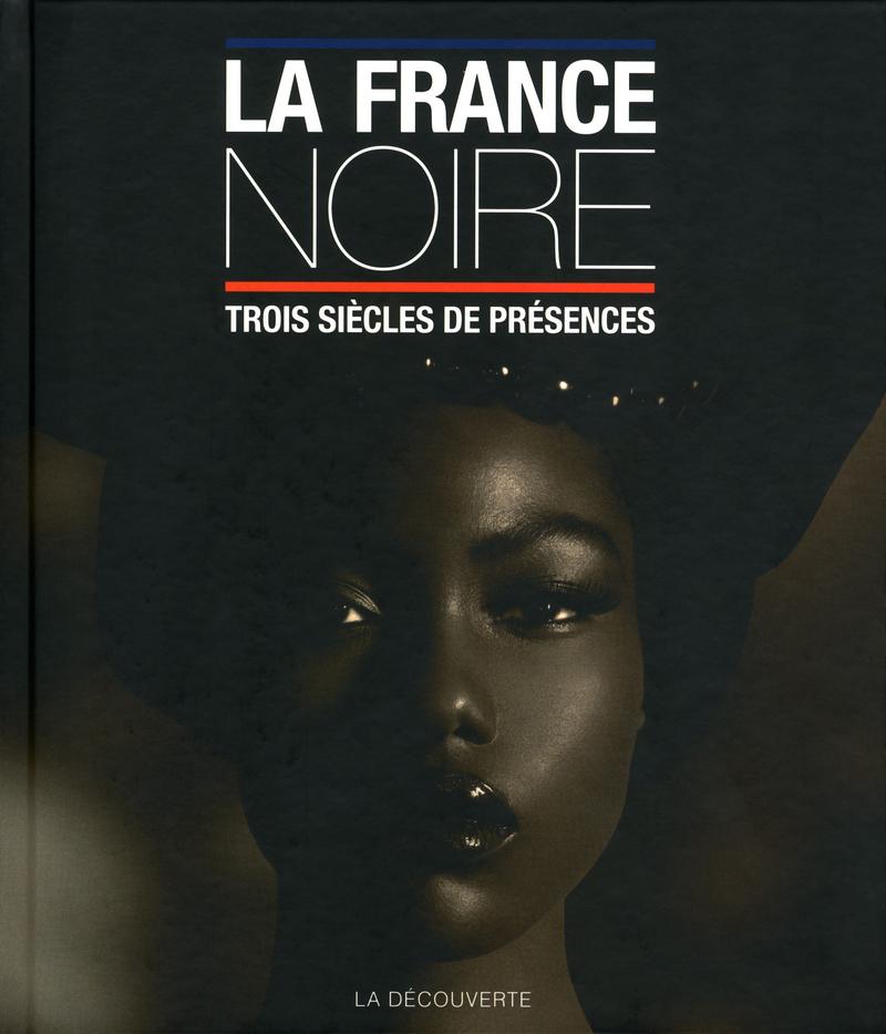 La France noire - Pascal BLANCHARD