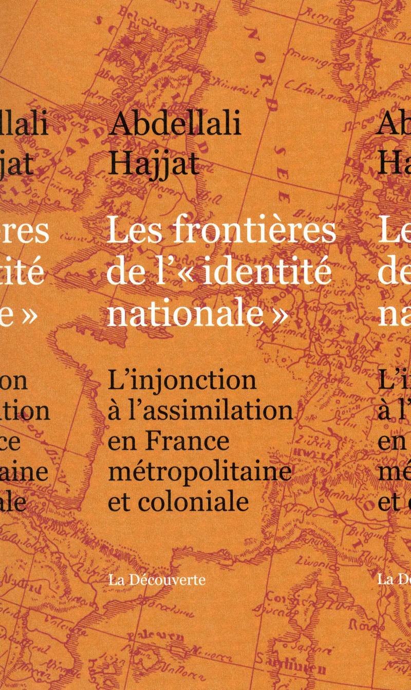 """Les frontières de l""""identité nationale"""" - Abdellali HAJJAT"""